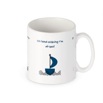 """Yacht Mug """"On Land wishing i'm at sea! """""""