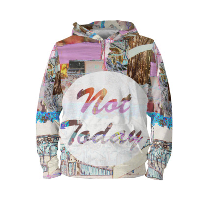 Hoodie with 'Not Today' Artwork