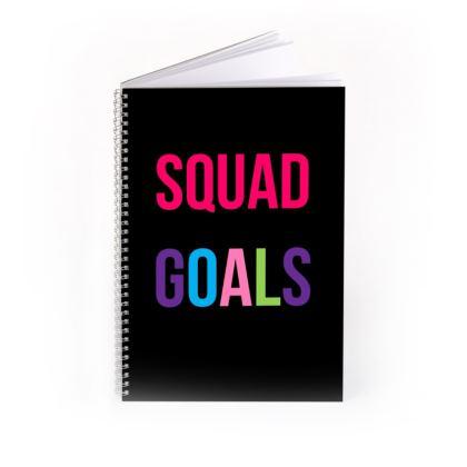 Squad Goals Spiral Notebook