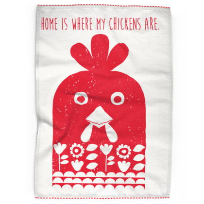 Tea Towels - Home is where my chickens are