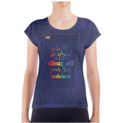 LGBT Don't be Afraid to Show Off Your True Colours Ladies T Shirt