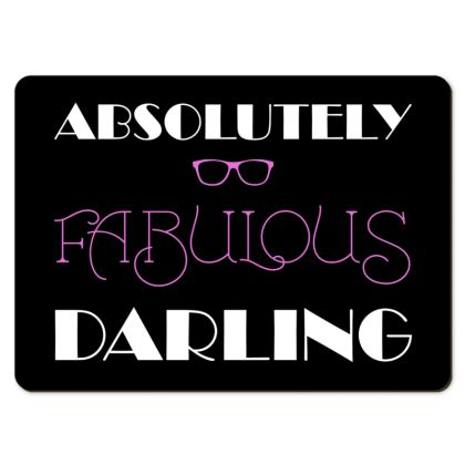 Large Placemats - Absolutely Fabulous Darling - ABFAB (White text)