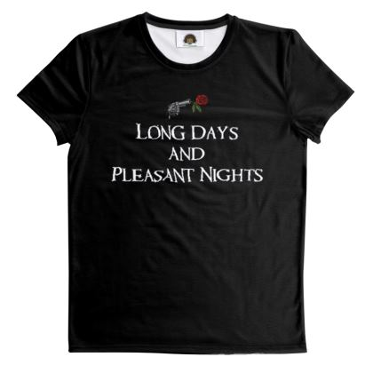 T-Shirt - Long Days and Pleasant Nights (White text)