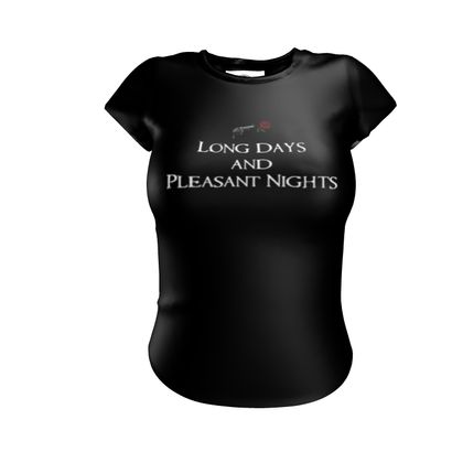 Ladies T-Shirt - Long Days and Pleasant Nights (White text)