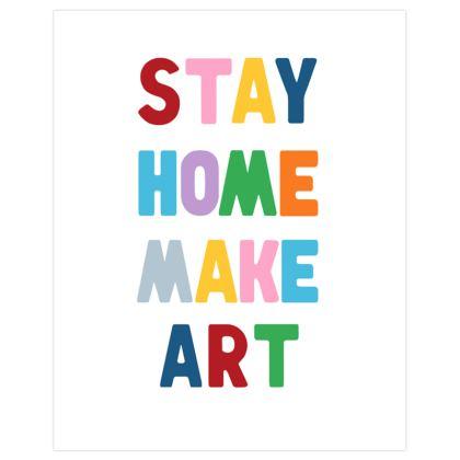 Stay Home Make Art