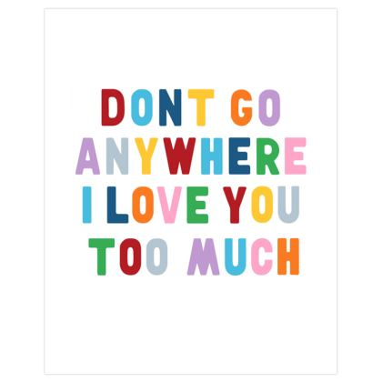 Don't Go Anywhere