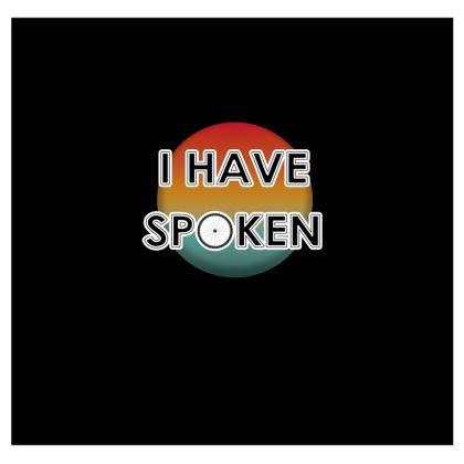 T Shirt - I have Spoken 1