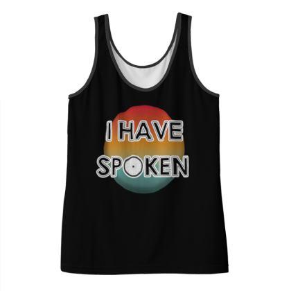 Ladies Vest Top - I have Spoken 1