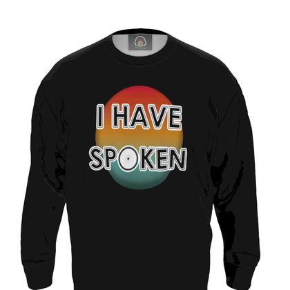 Sweatshirt - I have Spoken 1