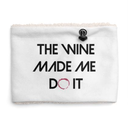 Sherpa Snood - The Wine Made Me Do It (Black Text)