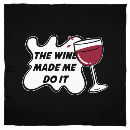 Scarf Wrap Or Shawl - The Wine Made Me Do It (Wine Glass)