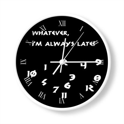 Wall Clocks - Whatever, I'm Always Late