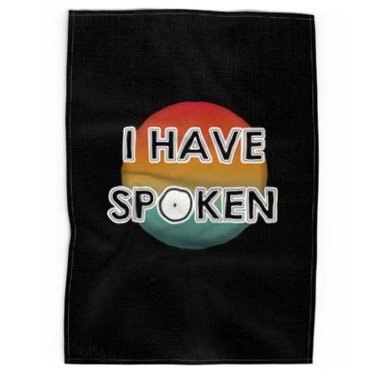 Tea Towels - I have Spoken 1