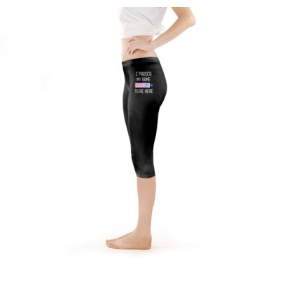 3/4 Leggings - I Paused My PC Game To Be Here