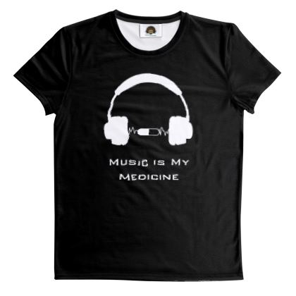 T Shirt - Music Is My Medicine  (White Text)