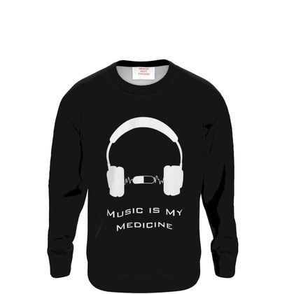 Sweatshirt - Music Is My Medicine  (White Text)