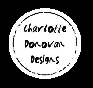 Charlotte Donovan Designs
